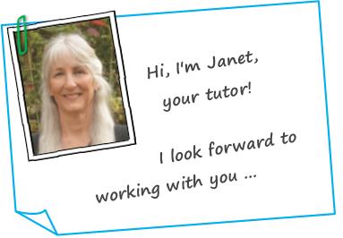 Janet Denison your tutor looking forward to working with you for free