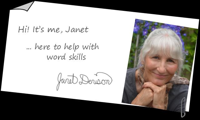 Hi, it's me, Janet Denison, I'm here to help. Let's get started!
